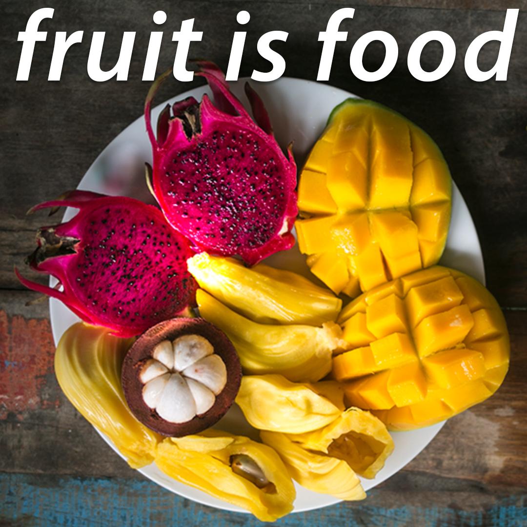 fruit is food healthy eating raw food vegan
